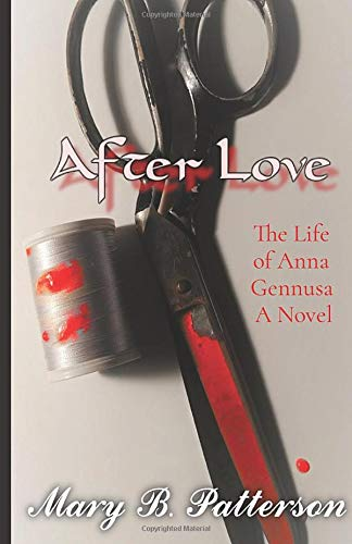 After Love: The Life of Anna Gennusa A Novel