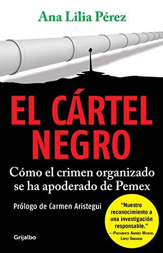El cártel negro: Cómo el crimen organizado se ha apoderado de Pemex