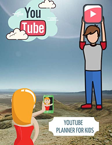 YouTube Planner For Kids: Content Creator Journal. Nice Gift for Kid Vloggers!