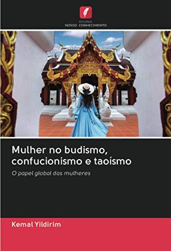 Mulher no budismo, confucionismo e taoísmo: O papel global das mulheres