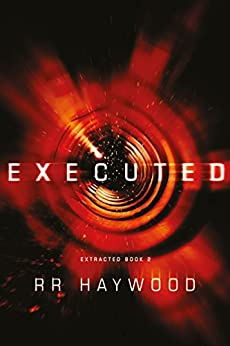 Executed (Extracted Trilogy Book 2) by [RR Haywood]