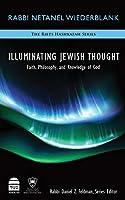 Illuminating Jewish Thought: Faith, Philosophy, and Knowledge of God