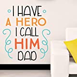 StickMe 'I Have A Hero I Call Him Dad - Baby - Kids - Nursery Pre School Kinder Garden Wall Sticker...