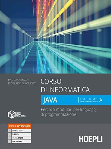 Corso di informatica Java. Percorsi modulari per linguaggi di programmazione. Per le Scuole superiori. Con e-book. Con espansione online (Vol. 1)