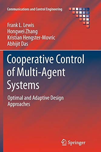 Cooperative Control of Multi-Agent Systems: Optimal and Adaptive Design Approaches (Communications and Control Engineeri