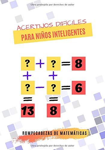 Acertijos Difíciles para niños inteligentes: Adivinanzas Rompecabezas de matemáticas para niños juegos de matemáticas para niños inteligentes   ... respuestas para niños de 9 años en adelante