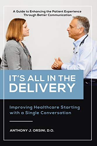 It's All In The Delivery: Improving Healthcare Starting With A Single Conversation