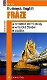 Fit for Business English - Fráze: zavedené slovní obraty, tematické členění, slovíčka (2005)
