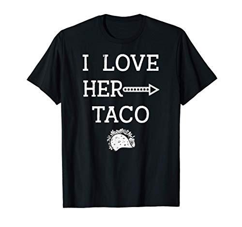 I Love Her Taco Cinco De Mayo Hombres Marido Novio Pap Camiseta
