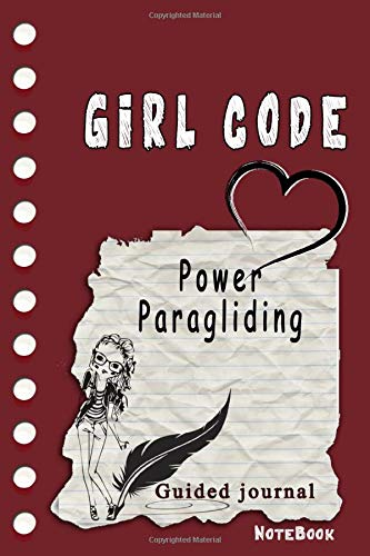 Girl Code Power Paragliding: is not a Comic Coloring Books. Is a Gift for Personal dear diary journal notebook, Don't be wimpy to write or draw ... self-help book for teenage girls and adult