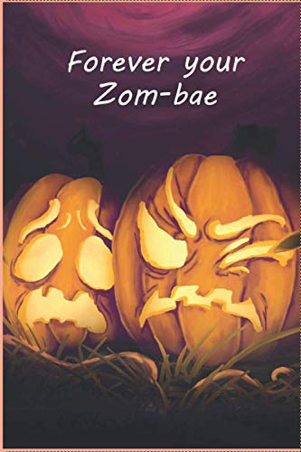 """Journal Halloween : Forever your Zom-bae Notebook: (""""6x9"""", Easy to Carry)"""
