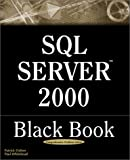 SQL Server 2000 Black Book: A Resource for Real World Database Solutions and Techniques (Black Book Series)