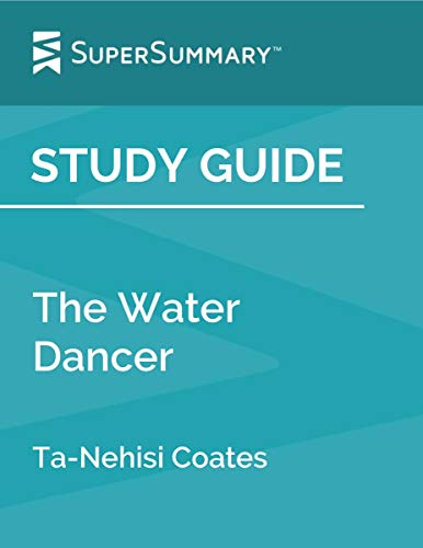 Study Guide: The Water Dancer by Ta-Nehisi Coates (SuperSummary) (English Edition)