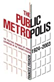 The Public Metropolis: The Political Dynamics of Urban Expansion in the Toronto Region, 1924-2003
