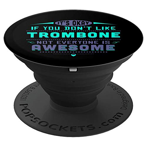 Funny If You Dont Like Trombone Player Gift Accessories PopSockets Grip and Stand for Phones and Tablets