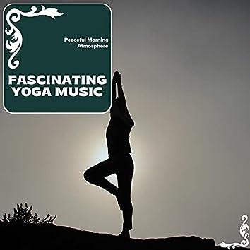 Fascinating Yoga Music - Peaceful Morning Atmosphere