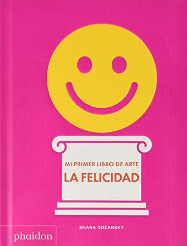 ESP. Mi primer libro de arte. La felicidad (CHILDRENS BOOKS)