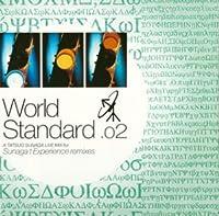 World Standard .02 A Tatsuo Sunaga Live Mix for Sunaga t Experience remixes(CCCD)