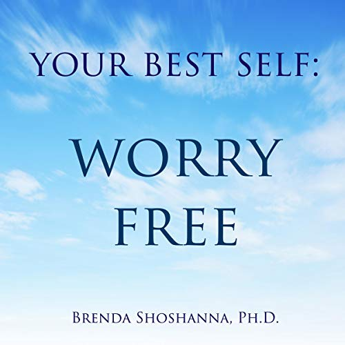 Your Best Self: Worry Free audiobook cover art
