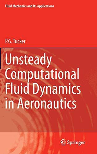 Unsteady Computational Fluid Dynamics in Aeronautics (Fluid Mechanics and Its Applications (104), Band 104)