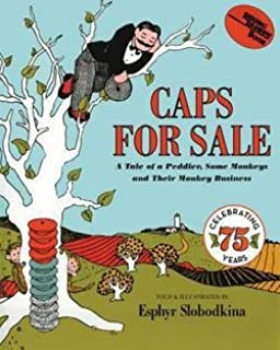 Esphyr Slobodkina: Caps for Sale : A Tale of a Peddler, Some Monkeys and Their Monkey Business (Paperback); 1987 Edition
