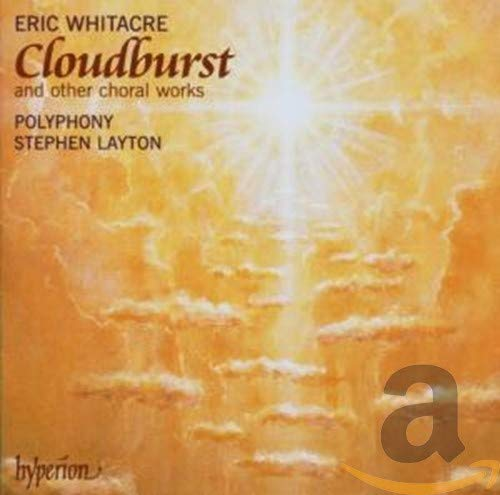 Whitacre: Cloudburst and Other Choral Works