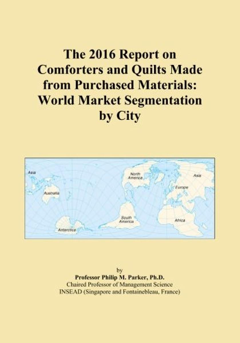沼地に渡って目的The 2016 Report on Comforters and Quilts Made from Purchased Materials: World Market Segmentation by City