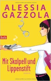 Mit Skalpell und Lippenstift: Roman ( 11. November 2013 )