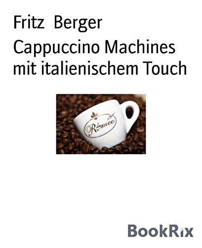 Cappuccino Machines mit italienischem Touch