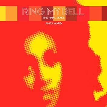Ring My Bell (The Final Remixes)