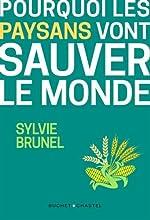 POURQUOI LES PAYSANS VONT SAUVER LE MONDE de Sylvie Brunel