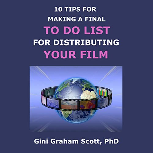 10 Tips for Making a Final to Do List for Distributing Your Film  By  cover art