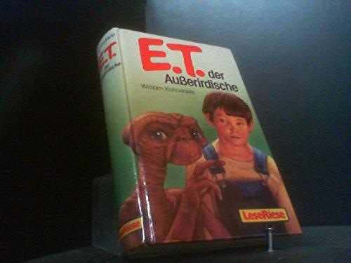 E. T.. Der Ausserirdische und seine Abenteuer auf der Erde