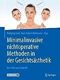 Minimalinvasive nichtoperative Methoden in der Gesichtsästhetik: Vom Filler zum Fadenlift - Wolfgang Funk