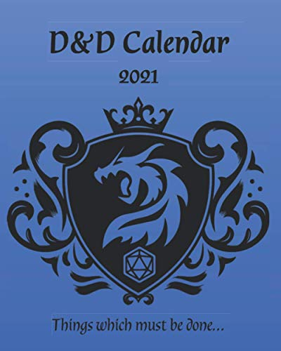D&D Calendar: 2021 Weekly Calendar and Planner | Dungeon and Dragons Calendar | DnD Calendar with Blue Dragon Shield Cover, Ideal for Dungeon Masters and Players