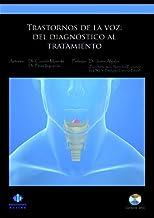 Trastornos De La Voz: Del Diagnostico Al: Del diagnóstico al tratamiento (AUDICION Y LENGUAJE)