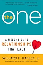 One, The: A Field Guide to Relationships That Last