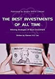 The Best Investments of All Time: Winning Strategies of Stock Investment (Winning Strategies in the Stock Market Book 2) (English Edition)