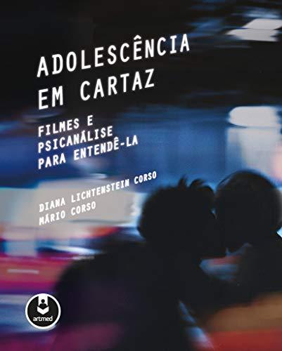 Adolescência em Cartaz: Filmes e Psicanálise para Entendê-la