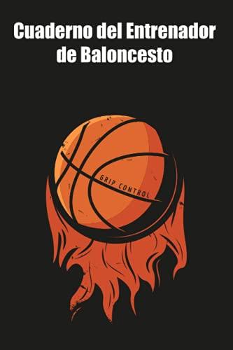 Cuaderno del Entrenador de Baloncesto: Diseña la estrategia y la preparación de tu equipo como un profesional - Baloncesto - Espacio para Distintos ... - Páginas con Cancha de Basket para Jugadas