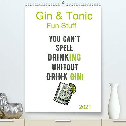 Gin & Tonic - Fun Stuff (Premium, hochwertiger DIN A2 Wandkalender 2021, Kunstdruck in Hochglanz): Eine Sammlung witziger Grafiken rund um unser ... (Monatskalender, 14 Seiten ) (CALVENDO Spass)
