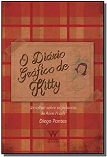 O Diário Gráfico de Kitty. Um Olhar Sobre as Palavras de Anne Frank