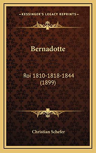 Bernadotte Bernadotte: Roi 1810-1818-1844 (1899)