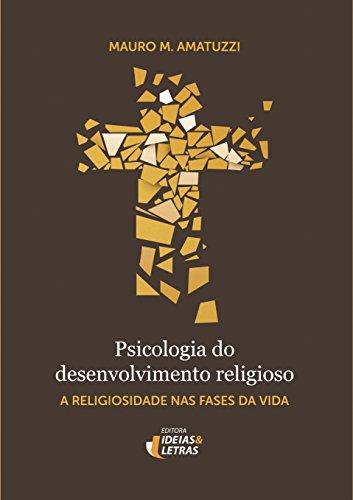 Psicologia do desenvolvimento religioso: A religiosidade nas fases da vida