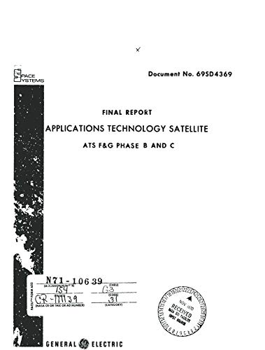 Applications Technology Satellite, ATS F and G, phase B and C Final report (English Edition)