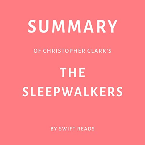 『Summary of Christopher Clark's The Sleepwalkers』のカバーアート