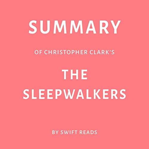Summary of Christopher Clark's The Sleepwalkers Titelbild