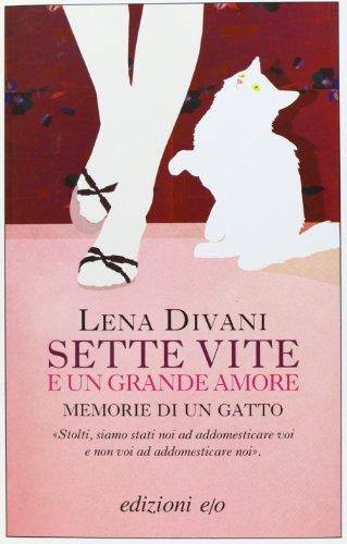 Sette vite e un grande amore. Memorie di un gatto
