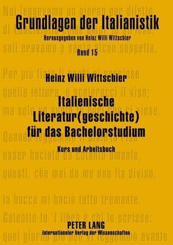 Italienische Literatur(geschichte) für das Bachelorstudium: Kurs und Arbeitsbuch (Grundlagen der Italianistik, Band 15)