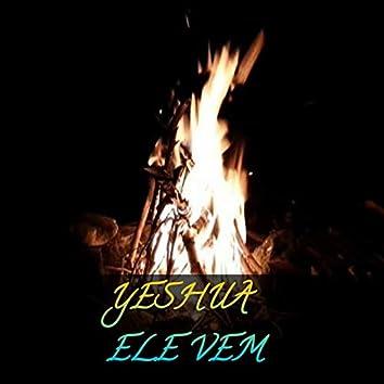 Yeshua Ele Vem